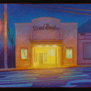 "STRAND THEATRE, OB, acrylic and oil pastel,  30""x 40"", 2013, $3,600"